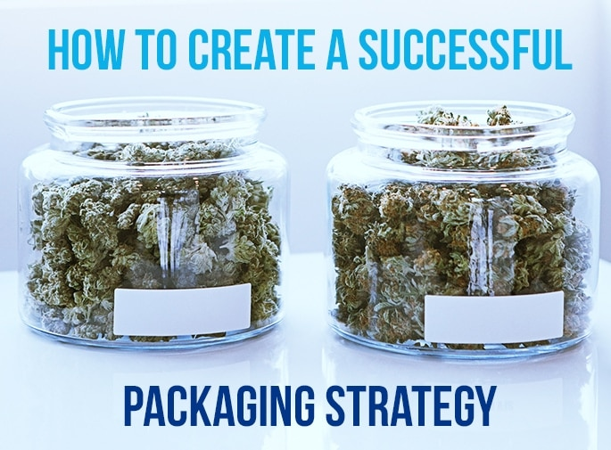 Considerations for a Successful Cannabis Packaging Strategy